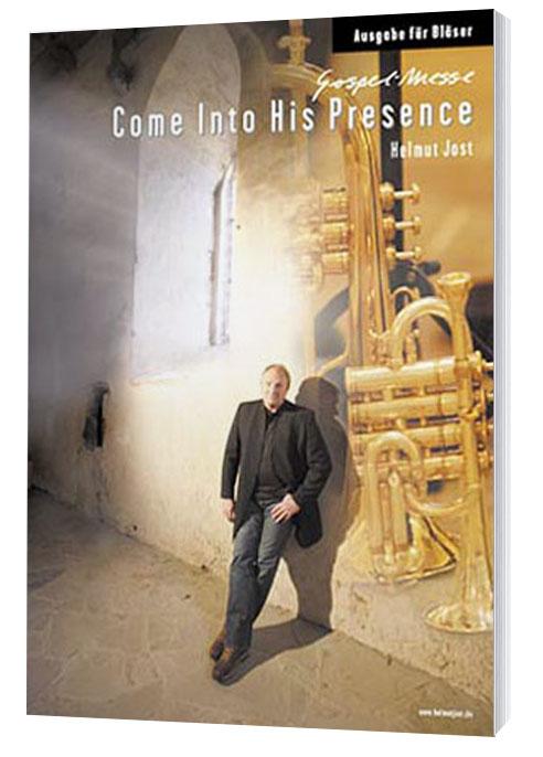 Helmut Jost – Come into his presence / Gospelmesse Songbook für Bläser