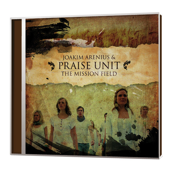 Joakim Arenius & Praise Unit – The mission field  CD