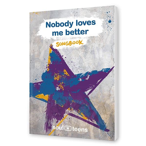 Soul Teens - Nobody loves me better Songbook