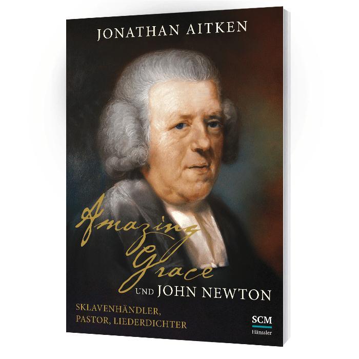 Jonathan Aitken - Amazing Grace und John Newton - Buch