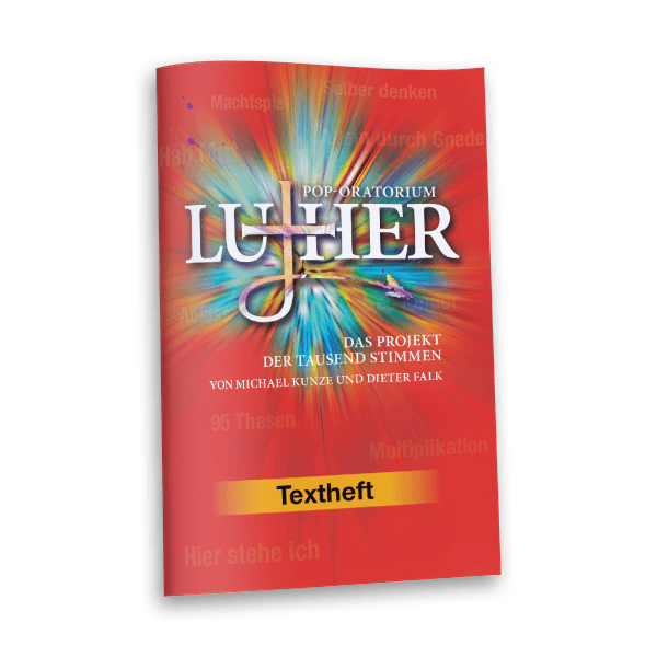 Pop-Oratorium Luther - Textheft