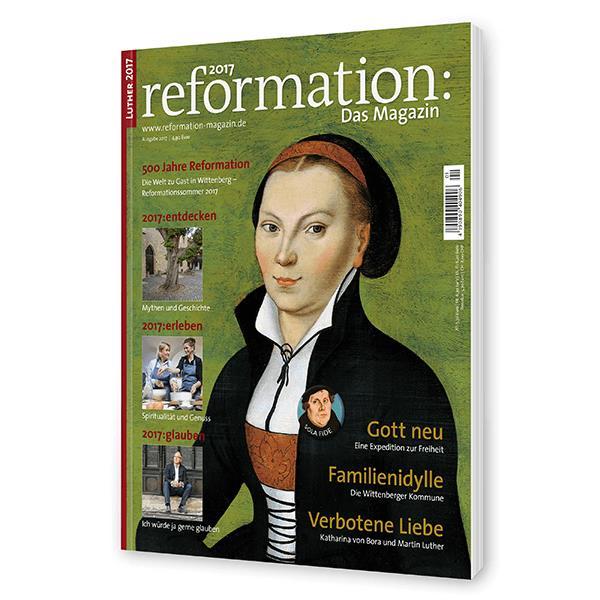 reformation 2017 - Das Magazin !!REDUZIERT!!